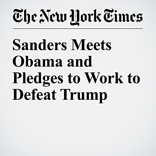 Sanders Meets Obama and Pledges to Work to Defeat Trump cover art