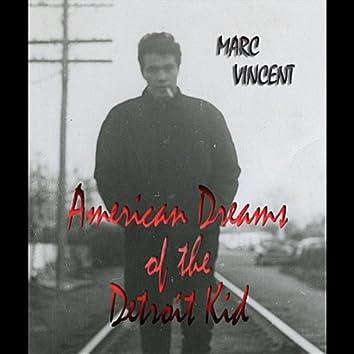 American Dreams of the Detroit Kid.