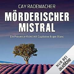Mörderischer Mistral. Ein Provence-Krimi