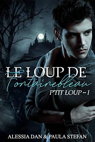 P'tit loup (Le loup de Fontainebleau t. 1)