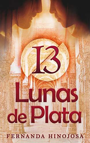 13 Lunas de Plata de Fernanda Hinojosa