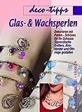 Glas- und Wachsperlen - Birgit Seidel, Kerstin Kranich Susanne Helmold