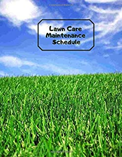 Lawn Care Maintenance Schedule: Daily Record book, schedule planner log Logbook Journal Diary, Daily, Weekly, Monthly, Schedule Weeding Record ... with 120 pages. (Lawn maintenance Log)