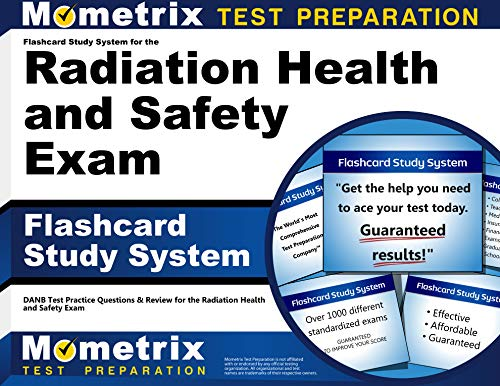 Flashcard Study System For The Radiation Health And Safety Exam Danb Test Practice Questions Review For The Radiation Health And Safety Exam Cards