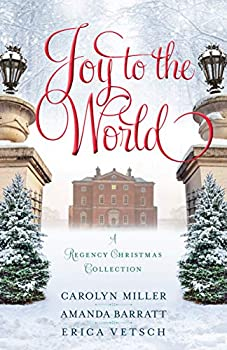 Joy to the World  A Regency Christmas Collection