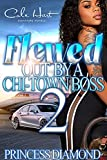 Flewed Out By A Chi-Town Boss 2: An Urban Romance