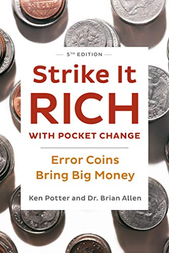 Compare Textbook Prices for Strike It Rich with Pocket Change: Error Coins Bring Big Money Revised Edition ISBN 9780593328606 by Potter, Ken,Allen, Brian