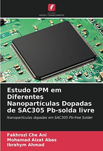 Estudo DPM em Diferentes Nanopartículas Dopadas de SAC305 P