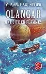 Olangar, tome 2 : Une cité en flammes par Bouhélier
