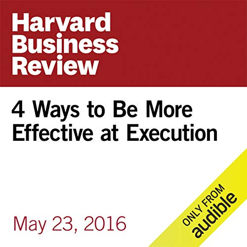 4 Ways to Be More Effective at Execution copertina