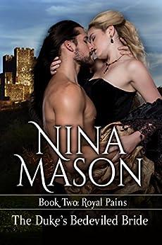The Duke's Bedeviled Bride: Historical Erotica set in the Restoration Era (Royal Pains Book 2) by [Nina Mason]