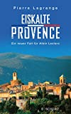 Eiskalte Provence von Pierre Lagrange
