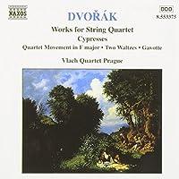 Dvorak: Works for String Quartet - Cypresses, Movement in F, Two Waltzes, Gavotte by DVORAK (1998-07-28)