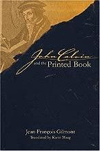 John Calvin and the Printed Book (Sixteenth Century Essays & Studies)