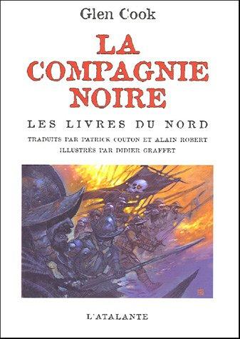 La Compagnie Noire : Les Livres du Nord : La Compagnie noire ; Le Château noir ; La Rose blanche