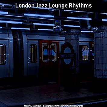 Mellow Jazz Violin - Background for Canary Wharf Restaurants