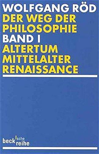 Der Weg der Philosophie. Von den Anfängen bis ins 20. Jahrhundert: Der Weg der Philosophie Bd. 1:...