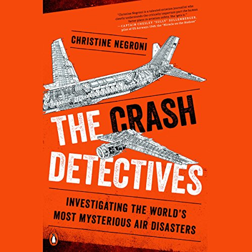 The Crash Detectives     Investigating the World's Most Mysterious Air Disasters              By:                                                                                                                                 Christine Negroni                               Narrated by:                                                                                                                                 Christine Negroni                      Length: 7 hrs and 21 mins     195 ratings     Overall 4.2