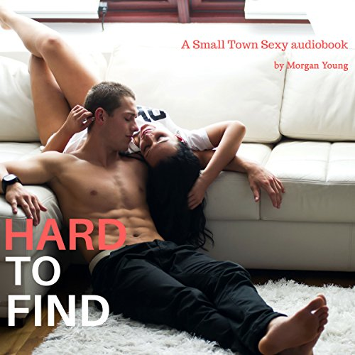 Hard to Find     Small Town Sexy, Book 4              By:                                                                                                                                 Morgan Young                               Narrated by:                                                                                                                                 Sophie James                      Length: 2 hrs and 52 mins     22 ratings     Overall 4.2
