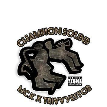 Champion Sound (feat. Trivvyestor)