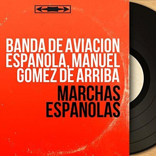 Banda de Aviación Española, Manuel Gómez de Arriba
