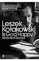 Modern Classics Is God Happy?: Selected Essays (Penguin Modern Classics)