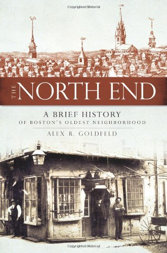 The North End: A Brief History of Boston's Oldest Neighborhood