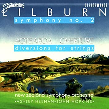 Lilburn: Symphony No. 2 In C Aotearoa Overture, Diversions For String Orchestra