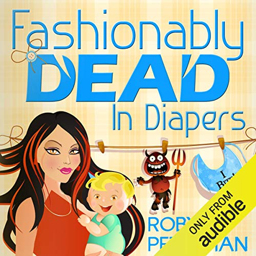 Fashionably Dead in Diapers audiobook cover art