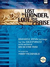 Lost in Wonder, Love, and Praise: Dramatic Hymn Settings for the Solo Pianist with Optional Orchestra Trax (Sold Separately)