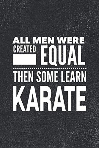 All Men Learn Karate: Journal For Martial Arts Man Guy - Best Fun Sensei Teacher Student Gifts - Vintage Black Cover 6