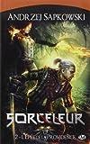 Sorceleur, Tome 2 - L'épée de la providence de Andrzej Sapkowski (19 mai 2011) Broché - 19/05/2011