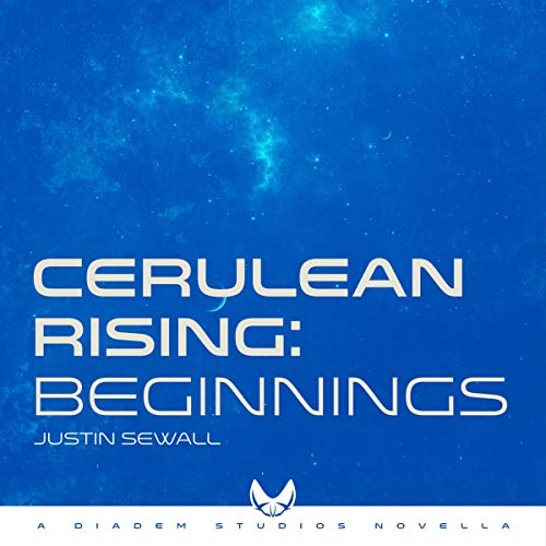 Cerulean Rising, Part I: Beginnings audiobook cover art