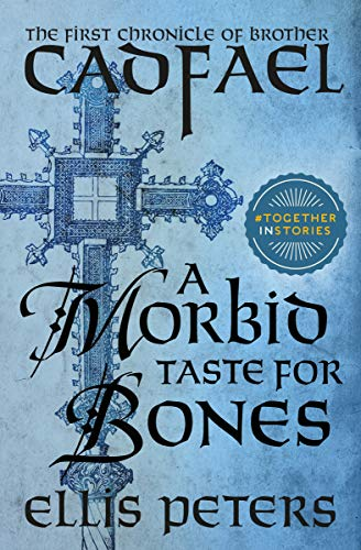 A Morbid Taste for Bones (The Chronicles of Brother Cadfael Book 1)
