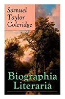 Biographia Literaria: Important autobiographical work and influential piece of literary introspection by Coleridge, influential English poet and philosopher