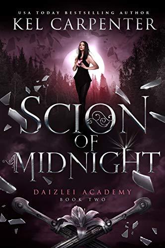 Scion of Midnight (Daizlei Academy Book 2) by [Kel Carpenter]