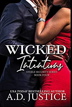 Wicked Intentions (Steele Security Series Book 4) by [A.D. Justice]