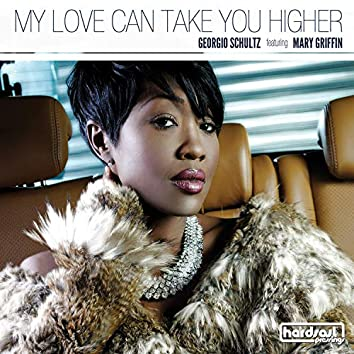 My Love Can Take You Higher