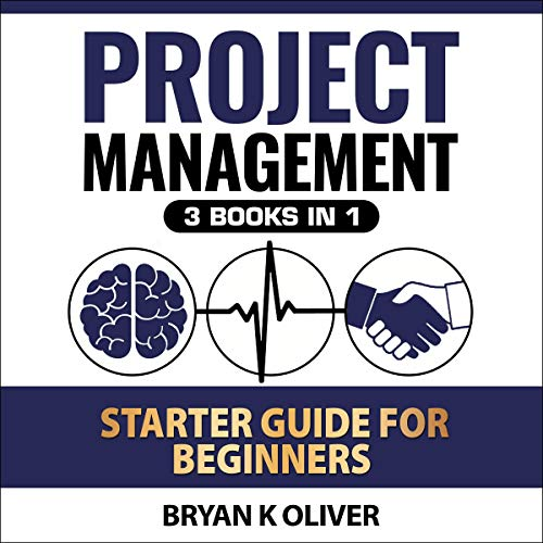 Project Management Starter Guide for Beginners: 3 Books in 1  By  cover art