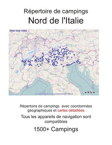 Répertoire de campings ITALIE DU NORD (avec coordonnées gps et cartes détaillées) (French Edition)