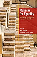 Mutinies for Equality: Contemporary Developments in Law and Gender in India