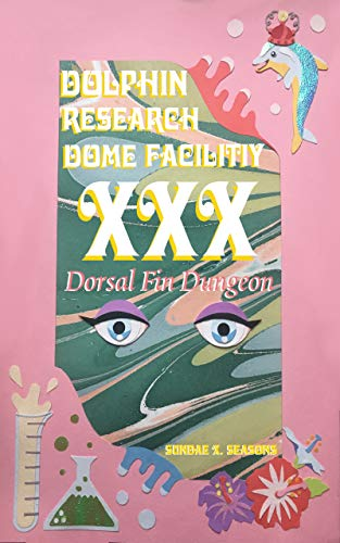 Dolphin Research Dome Facility XXX: Dorsal Fin Dungeon (English Edition)