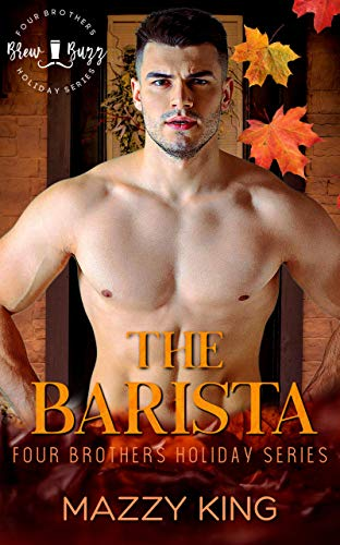 The Barista: A Thanksgiving Instalove Romance (Four Brothers Holiday Book 2) (English Edition)