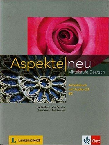 Aspekte neu B2: Mittelstufe Deutsch / Arbeitsbuch mit Audio-CD von Ute Koithan ,,Helen Schmitz ,,Tanja Sieber , ( 9. März 2015 )