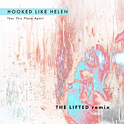 The Lifted Remix Hooked Like Helen 'Tear This Place Apart' ile ilgili görsel sonucu