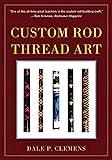 Custom Rod Thread Art