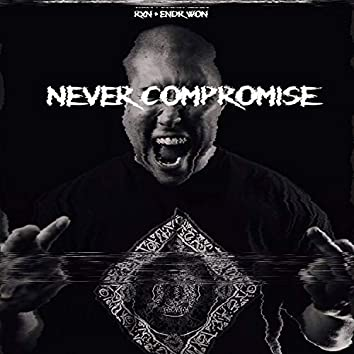 Never Compromise (feat. Endr Won)