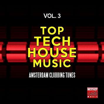 Top Tech House Music, Vol. 3 (Amsterdam Clubbing Tunes)