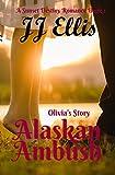 Alaskan Ambush - Olivia's Story (Second Edition): A Sunset Destiny Roamnce (A Sunset Destiny Romance Book 2)
