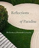 Reflections of Paradise: The Gardens of Fernando Caruncho